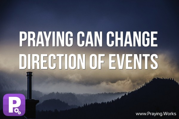 Praying can Change Directions of Events