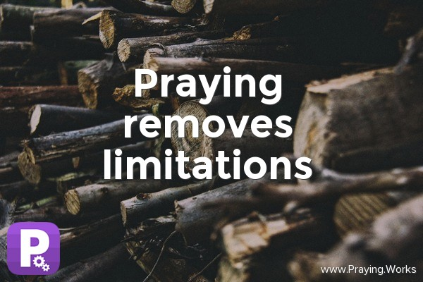 Praying Removes Limitations